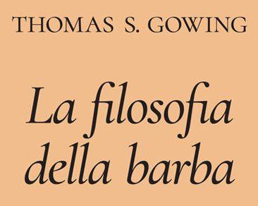 la filosofia della barba - T.S. Gowing